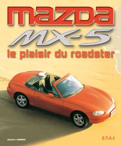 Mazda MX-5 : Le plaisir du roadster