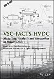 img - for p VSC-FACTS-HVDC: Modelling, Analysis and Simulation in Power Grids/p book / textbook / text book