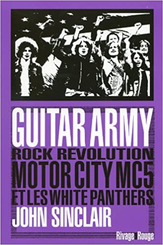guitar army rock rvolution motor city mc5 et white panthers