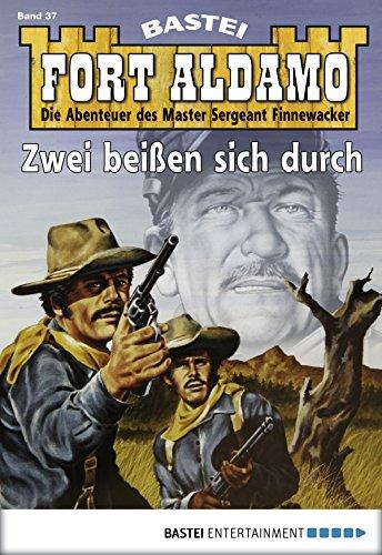 Fort Aldamo - Folge 037: Zwei beißen sich durch (German Edition)