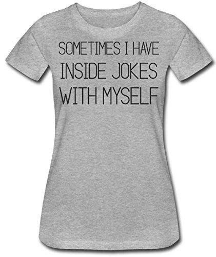 Sometimes I Have Jokes Inside With Myself Women's T-Shirt