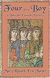 Four for a Boy (John the Eunuch Mysteries)