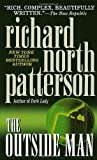 The Outside Man, Richard North Patterson, 0345300203