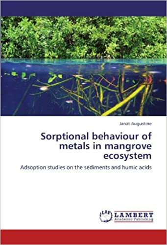 Sorptional behaviour of metals in mangrove ecosystem: Adsoption studies on the sediments and humic acids