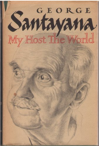 My Host The World by George Santayana