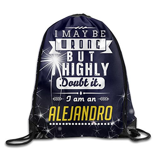 Polyester I May Be Wrong But I Highly Doubt It I Am An Alejandro Custom Drawstring Backpack Bag (Wet T Contest)