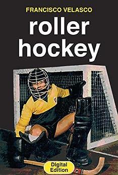 Roller Hockey by [Velasco, Francisco]