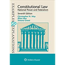 Examples & Explanations for Constitutional Law, National Power and Federalism (Examples & Explanations Series)