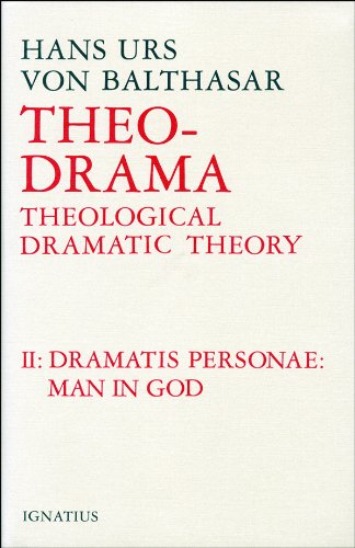 Theo-Drama: Theological Dramatic Theory: The Dramatis Personae: Man in God, vol. 2
