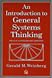 An Introduction to General Systems Thinking: Gerald M. Weinberg