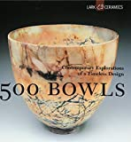 : 500 Bowls: Contemporary Explorations of a Timeless Design