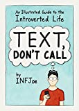 img - for Text, Don't Call: An Illustrated Guide to the Introverted Life book / textbook / text book