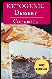 Ketogenic Dessert Cookbook: Delicious Ketogenic Dessert Recipes For Burning Fat (Low Carb High Fat Diet)