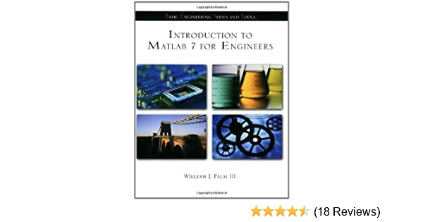 Introduction To Matlab 7 For Engineers William J Palm III
