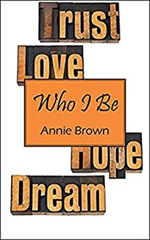 Who I Be by [Brown, Annie]
