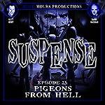 SUSPENSE Episode 23: Pigeons from Hell | John C. Alsedek,Dana Perry-Hayes