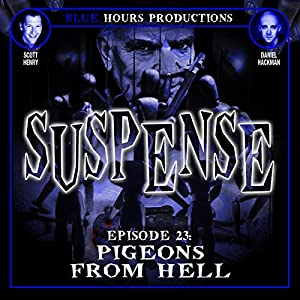 SUSPENSE Episode 23: Pigeons from Hell Radio/TV Program