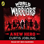 A New Hero: World of Warriors, Book 1  | Curtis Jobling