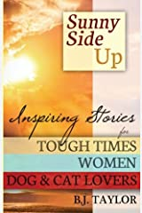 Sunny Side Up: Inspiring Stories for Tough Times, Women, Dog & Cat Lovers Paperback