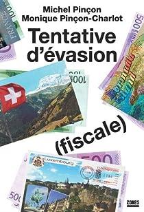 Tentative d'évasion (fiscale) par Pinçon
