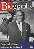Biography - Conrad Hilton: Innkeeper to the World