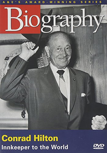 Biography - Conrad Hilton: Innkeeper to the World by A&E