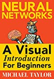 Machine Learning with Neural Networks: An In-depth Visual Introduction with Python: Make Your Own Neural Network in Python: A Simple Guide on Machine Learning with Neural Networks.