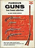 img - for Famous Guns from Famous Collections. book / textbook / text book