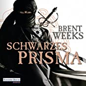 Schwarzes Prisma (Die Licht-Saga 1) | Brent Weeks