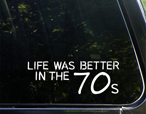 Life Was Better In The 70s - 8-3/4