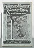 img - for The Complete Fisherman and Anglers Manual. Or, How to Catch Fish. book / textbook / text book