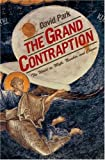 The Grand Contraption: The World as Myth, Number, and Chance, David Park, 0691121338