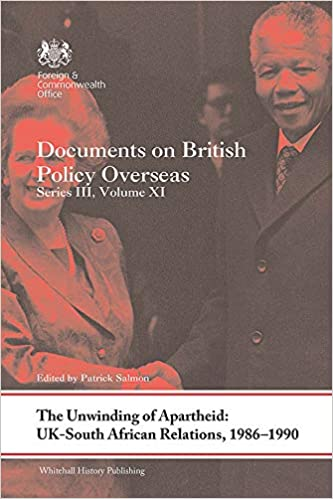 The Unwinding Of Apartheid Uk South African Relations 1986 1990