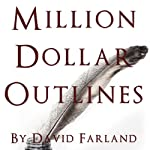 Million Dollar Outlines | David Farland