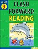 Flash Forward Reading: Grade 3 (Flash Kids Flash Forward)