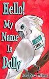 Hello! My Name Is Dolly, Renee Pierce Williams, 1493114425
