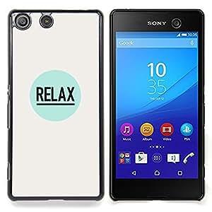 Stuss Case / Funda Carcasa protectora - Relájese cotización positiva lema de la inspiración - Sony Xperia M5