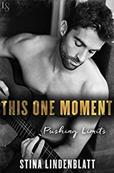 This One Moment (Pushing Limits) by [Lindenblatt, Stina]