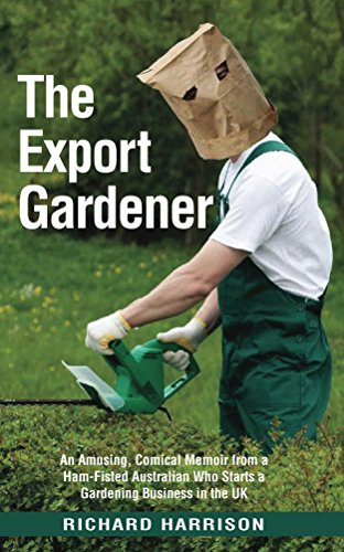 the-export-gardener-an-amusing-comical-memoir-from-an-australian-who-starts-a-gardening-business-in-