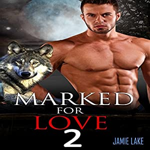 Marked for Love, Book 2 Audiobook