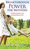 Breakthrough Power for Mothers, David Young, 1936179032