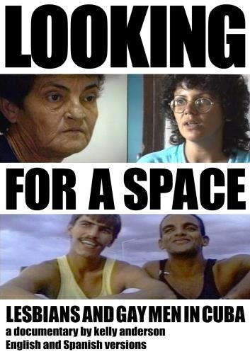 Looking For A Space: Lesbians and Gay Men in Cuba (Educational) English and Spanish Two Disc Set by AndersonGold Films, Inc.