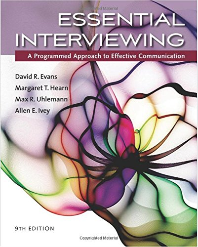 Essential Interviewing: A Programmed Approach to Effective Communication 9th Edition by David R. Evans, Margaret T. Hearn, Max R. Uhlemann, Allen E. Ivey
