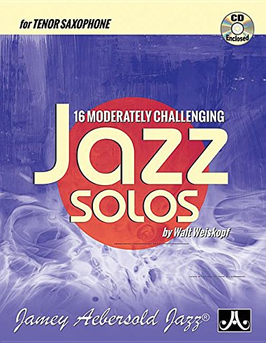 16 Moderately Challenging Jazz Solos: For Tenor Sax (Book & CD)