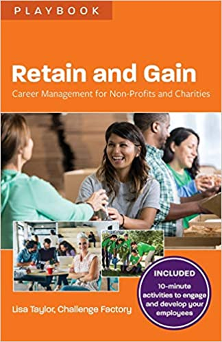 Retain and Gain: Career Management for Non-Profits and