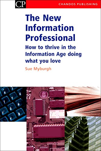 The New Information Professional: How to Thrive in the Information Age Doing What You Love (Chandos Information Professi