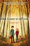 img - for What I Came to Tell You by Tommy Hays (2013-09-24) book / textbook / text book
