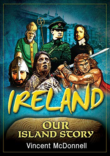 - Ireland: Our Island Story