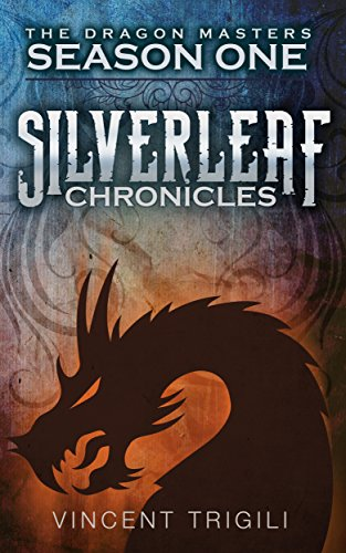 The Silverleaf Chronicles (The Dragon Masters Book 2)