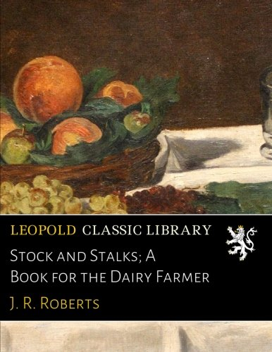 stock-and-stalks-a-book-for-the-dairy-farmer